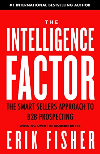 The Intelligence Factor: The Smart Sellers Approach to B2B Prospecting (English Edition)
