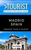 Greater Than a Tourist – Madrid Spain: 50 Travel Tips from a Local (Greater Than a Tourist Spain)