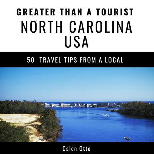 Greater Than a Tourist: North Carolina, USA audiobook cover art