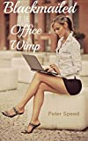 Blackmailed by the Office Wimp: (Cheating Wife Erotica)