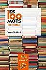 Les 100 mots du roman par Stalloni