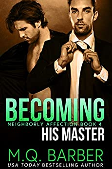 Becoming His Master: Neighborly Affection Book 4 by [M.Q. Barber]