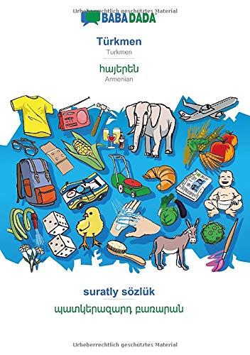 BABADADA, Türkmen - Armenian (in armenian script), suratly sözlük - visual dictionary (in armenian script): Turkmen - Armenian (in armenian script), visual dictionary