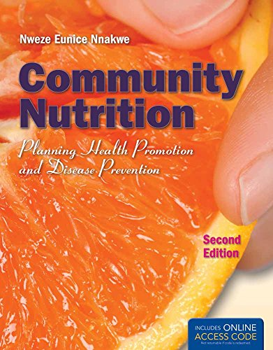 Community Nutrition: Planning Health Promotion and Disease Prevention: Planning Health Promotion and Disease Prevention
