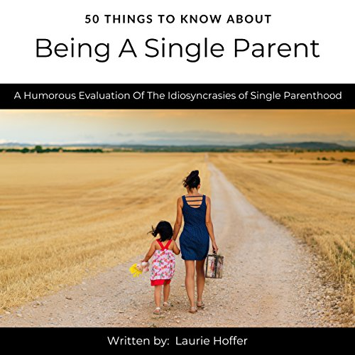 50 Things to Know About Being a Single Parent audiobook cover art