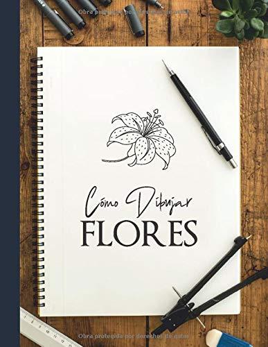 Cómo dibujar - FLORES: Paso a paso Dibuje flores, hojas, plantas y otros artículos encontrados en la naturaleza. Libro para dibujar y colorear para ... mesa de madera y cubierta azul marino