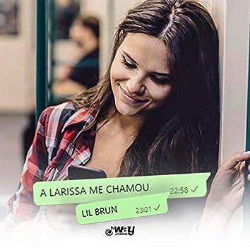 A Larissa Me Chamou (feat. LB Único, PL TORVIC & Way Produtora)