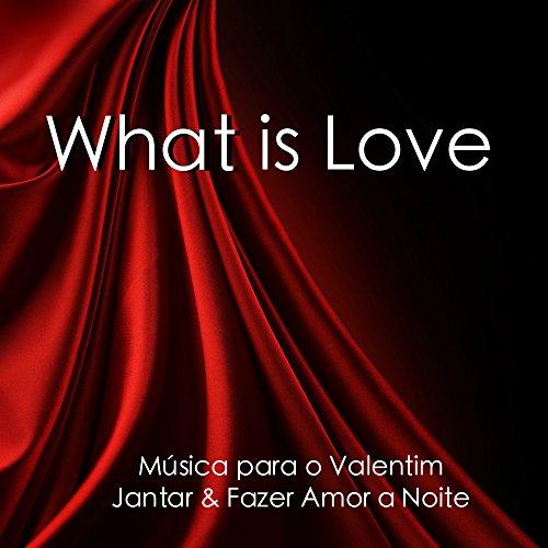What Is Love - Música do Piano Instrumental para Todos os Amantes, Música Relaxante Emocional para os Seus Pequenos para o Valentim Jantar & Fazer Amor a Noite