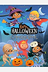 Happy Halloween Coloring Book for Kids: Halloween Designs Including Witches, Ghosts, Pumpkins, Haunted Houses and More! Paperback