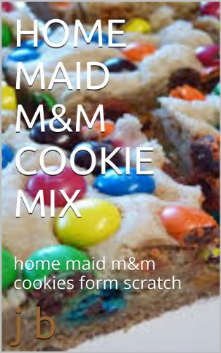 HOME MAID  M&M COOKIE MIX: home maid m&m cookies form scratch (English Edition)