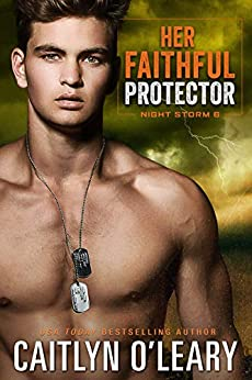 Her Faithful Protector: A Navy SEAL Romance (Night Storm Book 6) by [Caitlyn O'Leary]