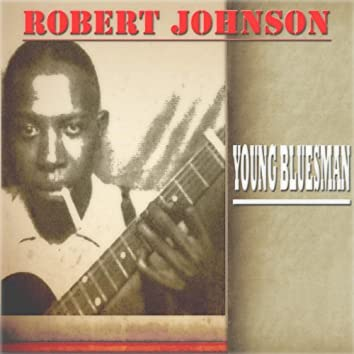 Young Bluesman (30 Songs - Digital Remastered)