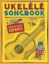 Ukelélé Songbook: Chansons pour enfants
