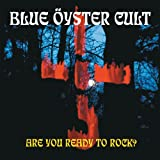 Songtexte von Blue Öyster Cult - Are You Ready to Rock?
