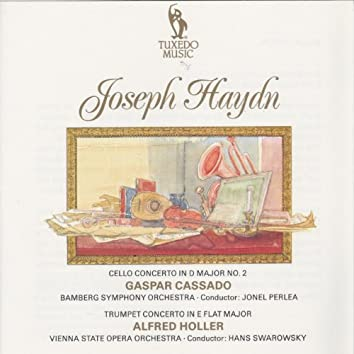 Haydn: Cello Concerto in D Major No. 2, Hob. VIIb:2, Op. 101 & Trumpet Concerto in E-Flat Major, Hob. VIIe:1