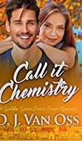 Call It Chemistry (Golden Grove Series Book 1)