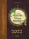 La mia agenda wicca 2022. Pozioni, formule & giorni magici