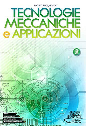 Tecnologie meccaniche e applicazioni. Per gli Ist. tecnici e professionali: 2