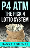 P4 ATM: The Pick 4 Lotto System: The original pick 4 lottery strategy