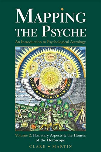 Mapping the Psyche Volume 2: Planetary Aspects & the Houses of the Horoscope (English Edition)