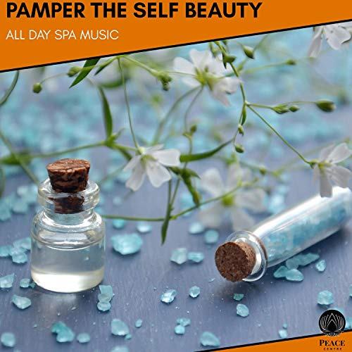 Pamper The Self Beauty - All Day Spa Music