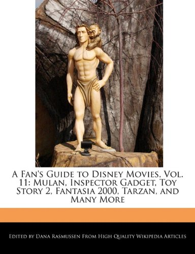 A Fan's Guide to Disney Movies, Vol. 11: Mulan, Inspector Gadget, Toy Story 2, Fantasia 2000, Tarzan, and Many More
