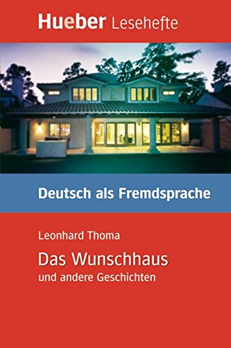 LESEH.B1 Das Wunschhaus. Libro: Kurzgeschichten. Lesehefte Deutsch als Fremdsprache Stufe B1 (Lecturas Aleman)