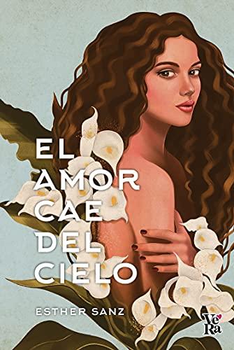 El amor cae del cielo de Esther Sanz