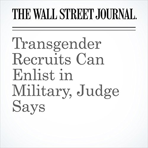 Transgender Recruits Can Enlist in Military, Judge Says copertina