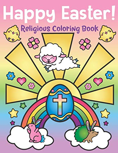 Happy Easter! Religious Coloring Book: of Christian Coloring Quotes and Cute Easter Bunny Spring Designs - Easter Basket Stuffers for Kids and Adults