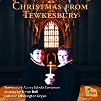 Christmas from Tewkesbury by Tewkesbury Abbey Schola Cantorum