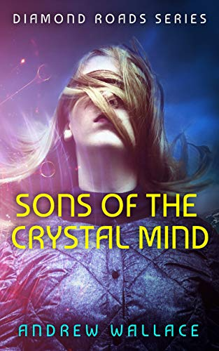 Sons of the Crystal Mind (Diamond Roads Book 1) (English Edition)