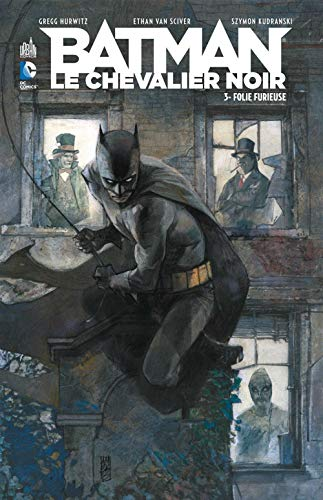 Batman le chevalier noir, tome 3 : Folie furieuse