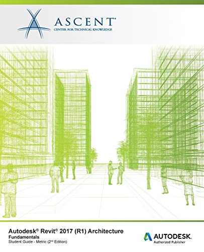 Autodesk Revit 2017 (R1) Architecture: Fundamentals - Metric: Autodesk Authorized Publisher