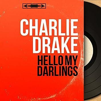 Hello My Darlings (Mono Version)