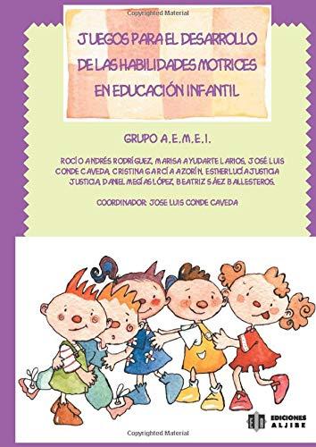Juegos Para El Desarrollo De Las Habilidades Motrices En Educación Infantil (EXPRESION CORPORAL PLASTICA Y MUSICAL)