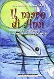Il mare di Amì. Storie di una famiglia che cambia nel mare della vita...