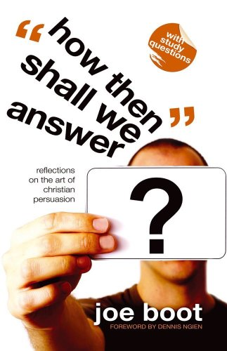 Boot, J: How Then Shall We Answer: Overcoming Objections to the Christian Faith