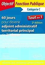 60 jours pour devenir adjoint administratif territorial principal de 2e classe - 2e édition de Philippe-Jean Quillien