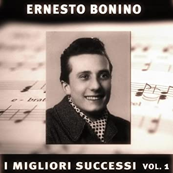 Ernesto Bonino: I suoi successi, vol. 1