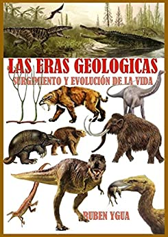 LAS ERAS GEOLOGICAS: SURGIMIENTO Y EVOLUCIÓN DE LA VIDA