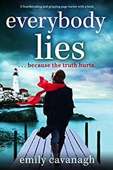 Everybody Lies: A heartbreaking and gripping page-turner with a twist by [Emily Cavanagh]