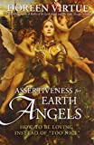 Assertiveness for Earth Angels( How to Be Loving Instead of 'Too Nice')[ASSERTIVENESS FOR EARTH ANGELS][Paperback] [Paperback] DoreenVirtue