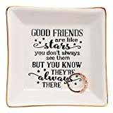 HOME SMILE Good Friends Bestie Gifts for Her Ring Trinket Dish-Good Friends are Like Stars - You Don't Always See Them...
