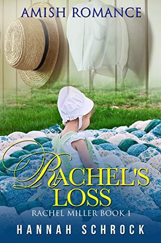 Rachel's Loss (Rachel Miller Book 1) by [Hannah  Schrock]