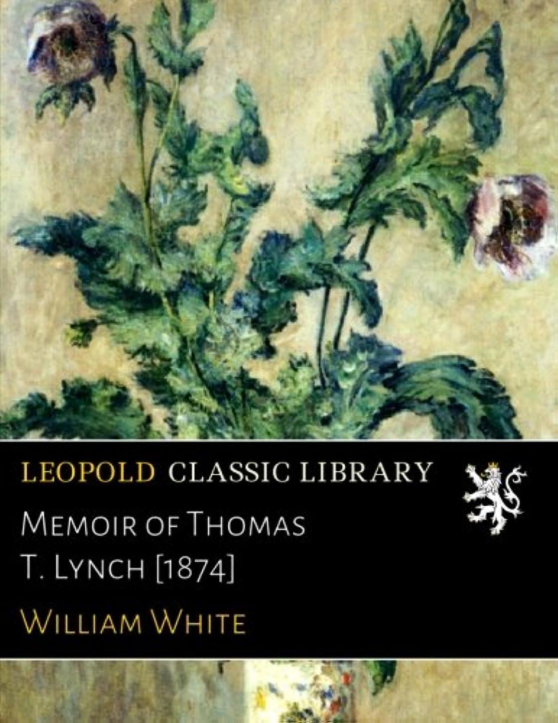 ハイライトビルマやがてMemoir of Thomas T. Lynch [1874]