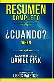 Resumen Completo: ¿Cuándo? (When) - Basado En El Libro De Daniel Pink   Resumen Escrito Por Libros M...