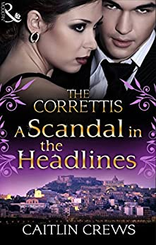 A Scandal In The Headlines by [Caitlin Crews]