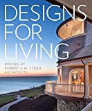 Designs for Living: Houses by Robert A. M. Stern Architects (THE MONACELLI P)