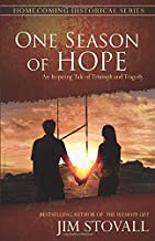 One Season of Hope: An Inspiring Tale of Triumph and Tragedy (Homecoming Historical Series)